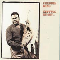 Freddie King - Getting Ready...